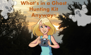 Ep 3: What's In a Ghost Hunting Kit Anyway?