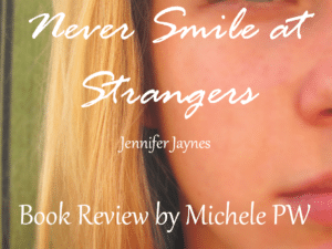 Book Review: Never Smile at Strangers by Jennifer Jaynes