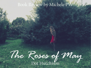 Book Review: The Roses of May by Dot Hutchison