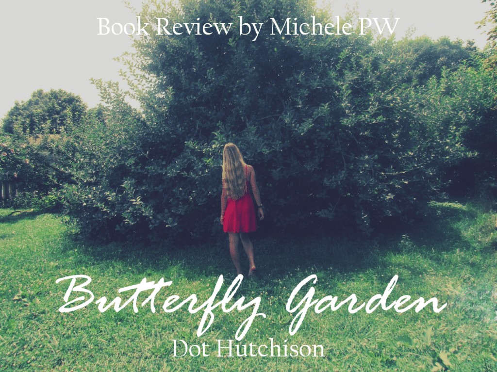 Book review the butterfly garden by dot hutchison - The butterfly garden dot hutchison ...